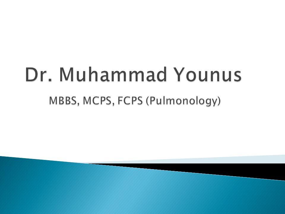 Dr  Muhammad Younus MBBS, MCPS, FCPS (Pulmonology) - ppt