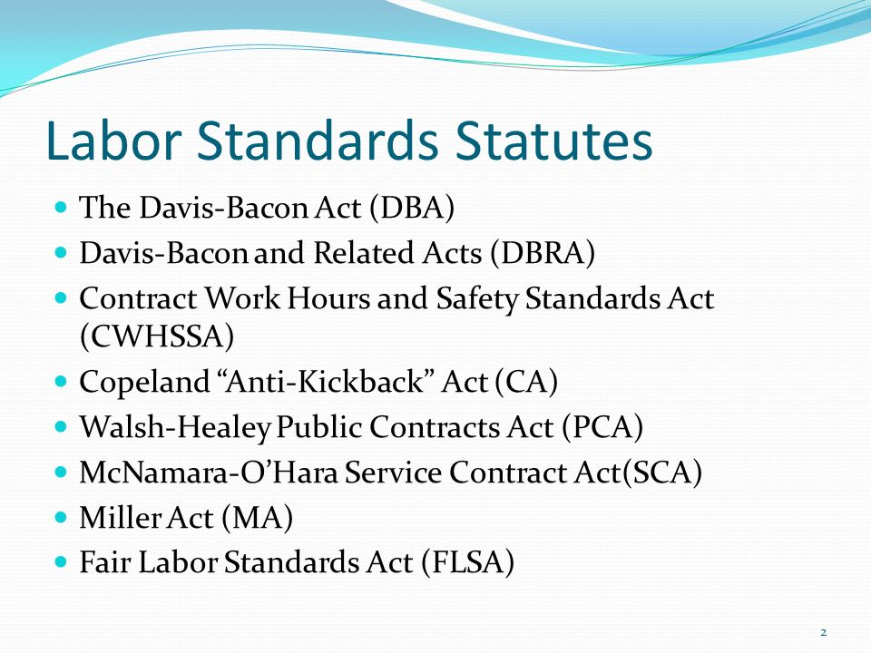 the labor standards act The fair labor standards act (flsa) provides workers with minimum wage, overtime pay, and child labor protections the flsa covers most, but not all, private and public sector employees in addition, certain employers and employees are exempt from coverage.