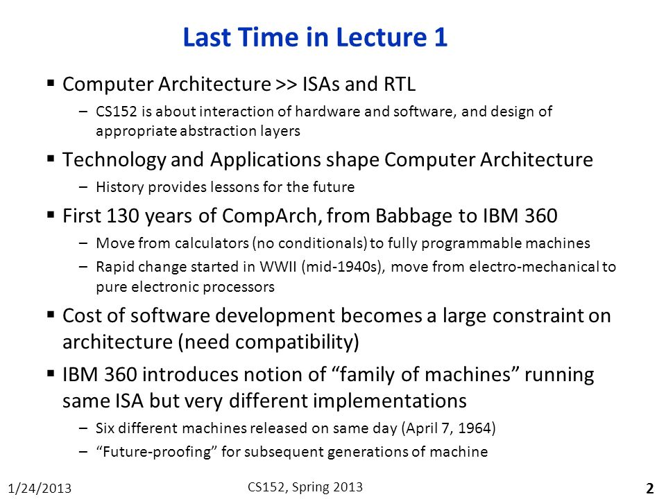 Last Time in Lecture 1 Computer Architecture >> ISAs and RTL