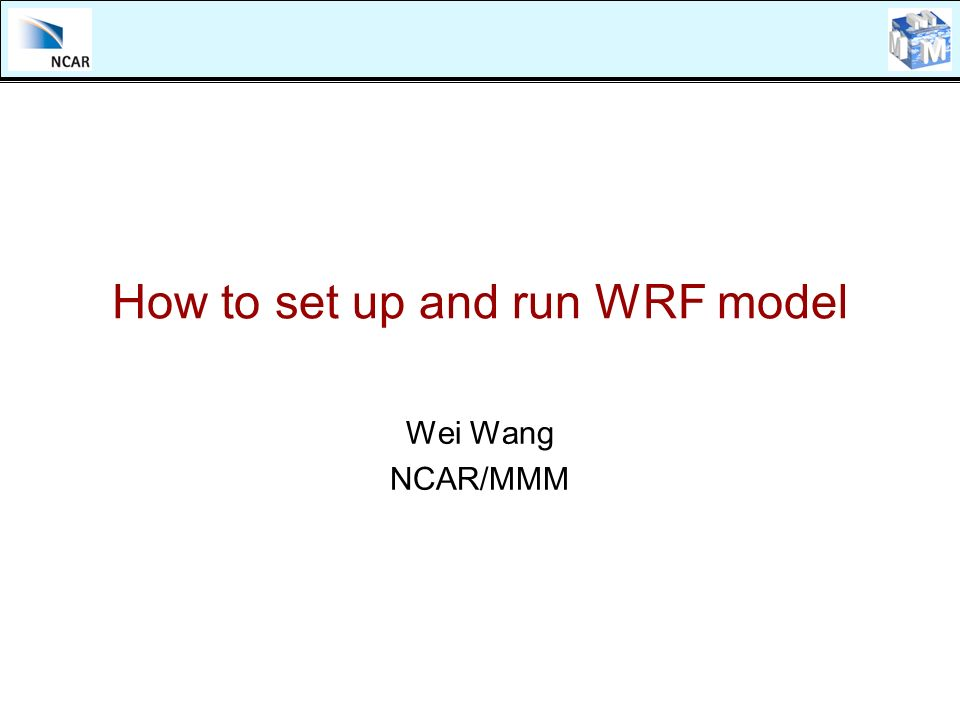 How to set up and run WRF model - ppt download