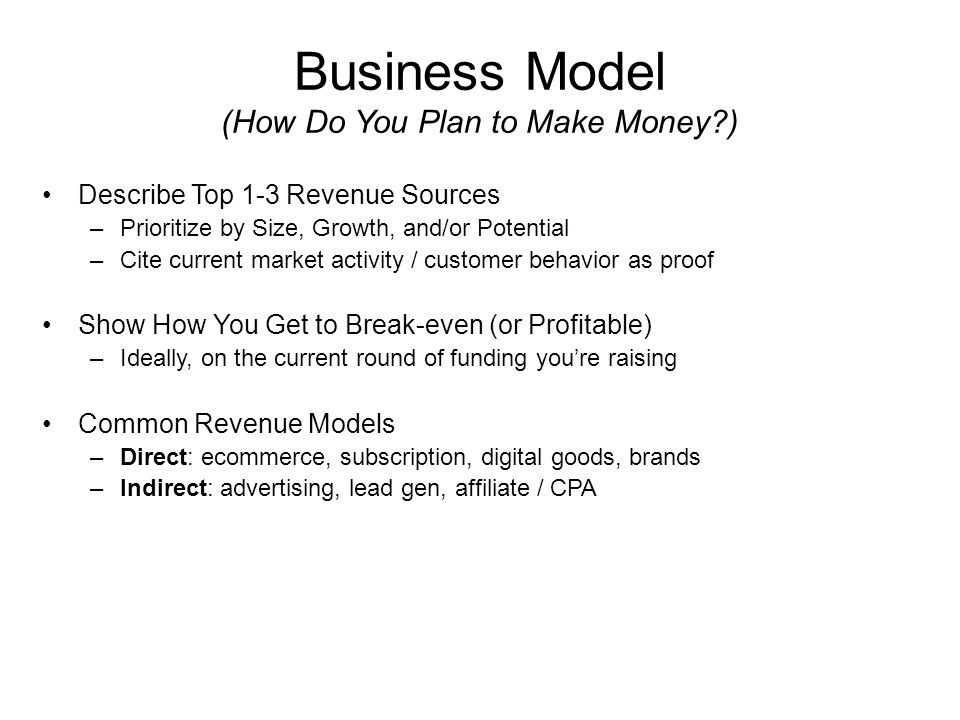 Business Model (How Do You Plan to Make Money )