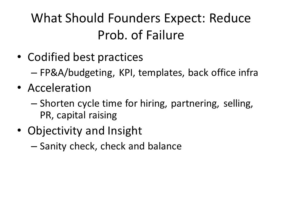 What Should Founders Expect: Reduce Prob. of Failure