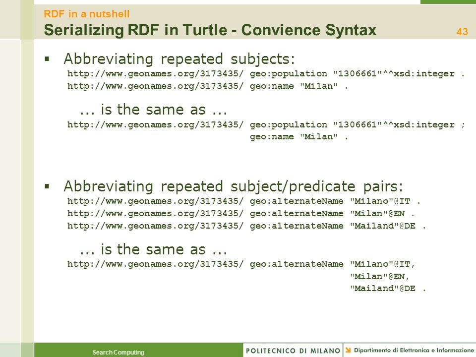 RDF in a nutshell Serializing RDF in Turtle - Convience Syntax