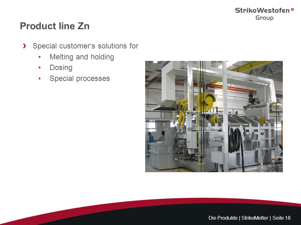 Product line Zn Special customer's solutions for Melting and holding