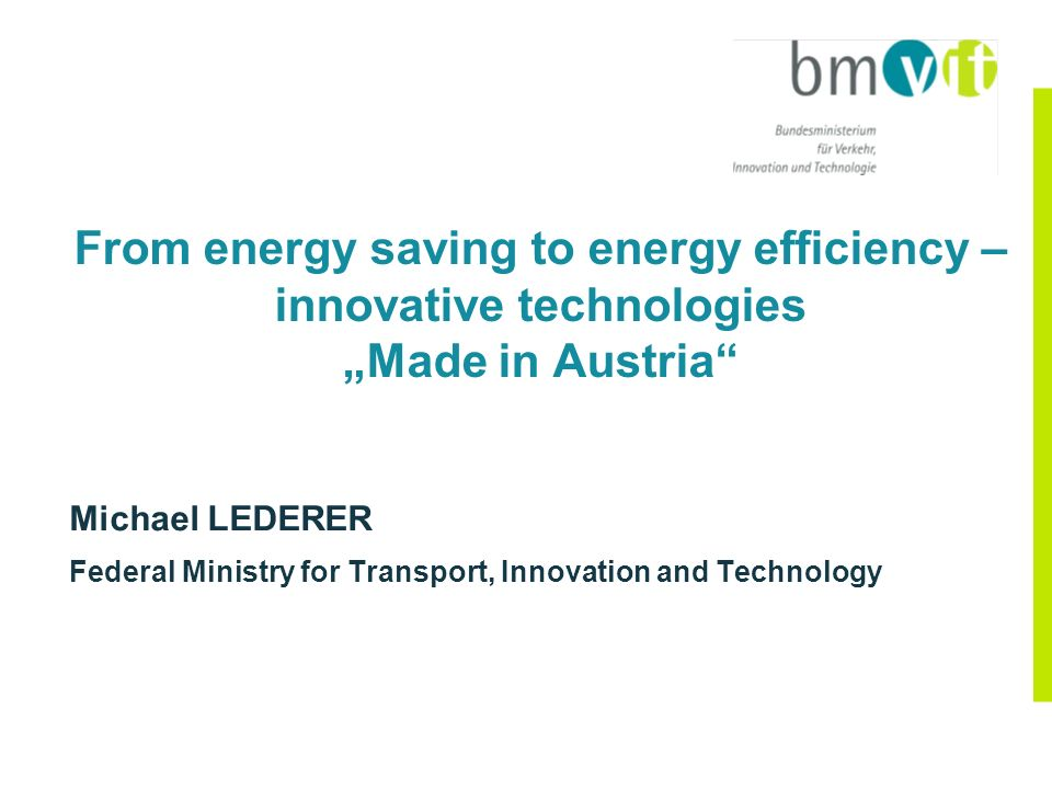 "From energy saving to energy efficiency – innovative technologies ""Made in Austria"