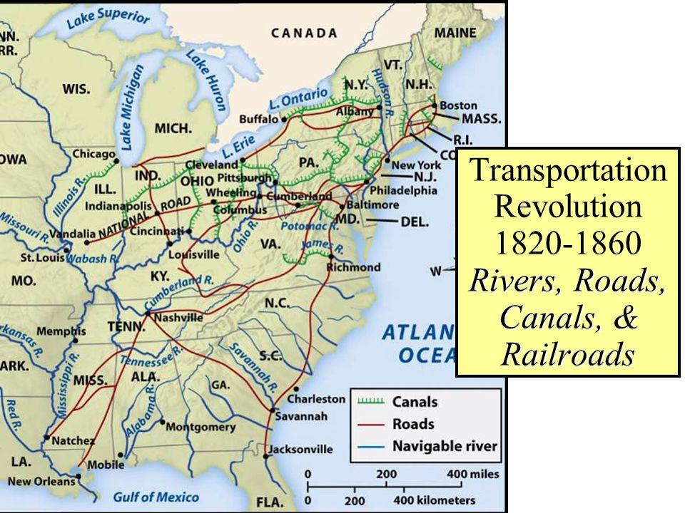 25 transportation revolution 1820 1860 rivers roads canals railroads