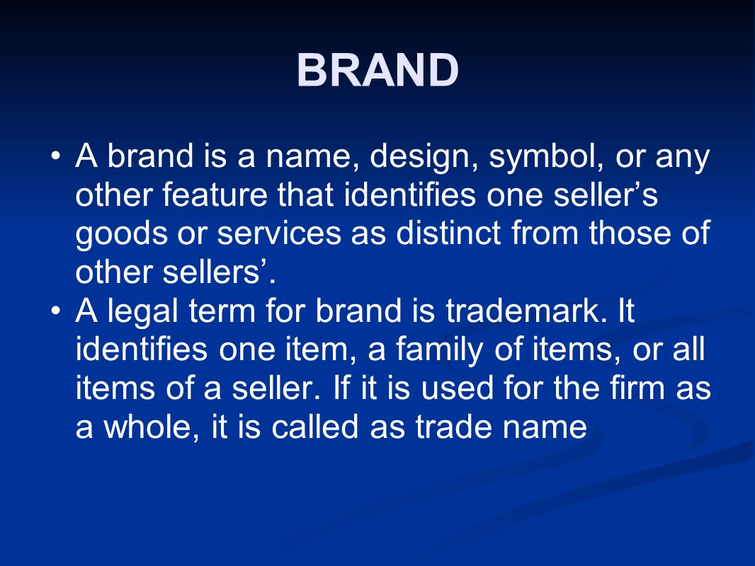 Brand A Brand Is A Name Design Symbol Or Any Other Feature That