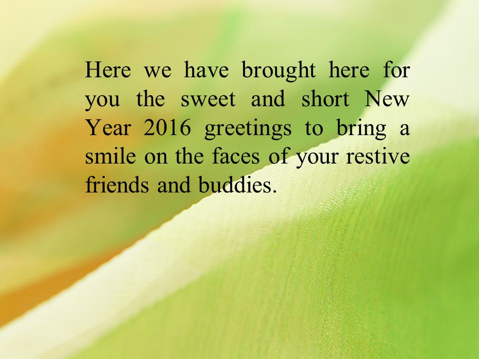 Happy new year pictures ppt video online download 3 here we have brought here for you the sweet and short new year 2016 greetings to bring a smile on the faces of your restive friends and buddies m4hsunfo