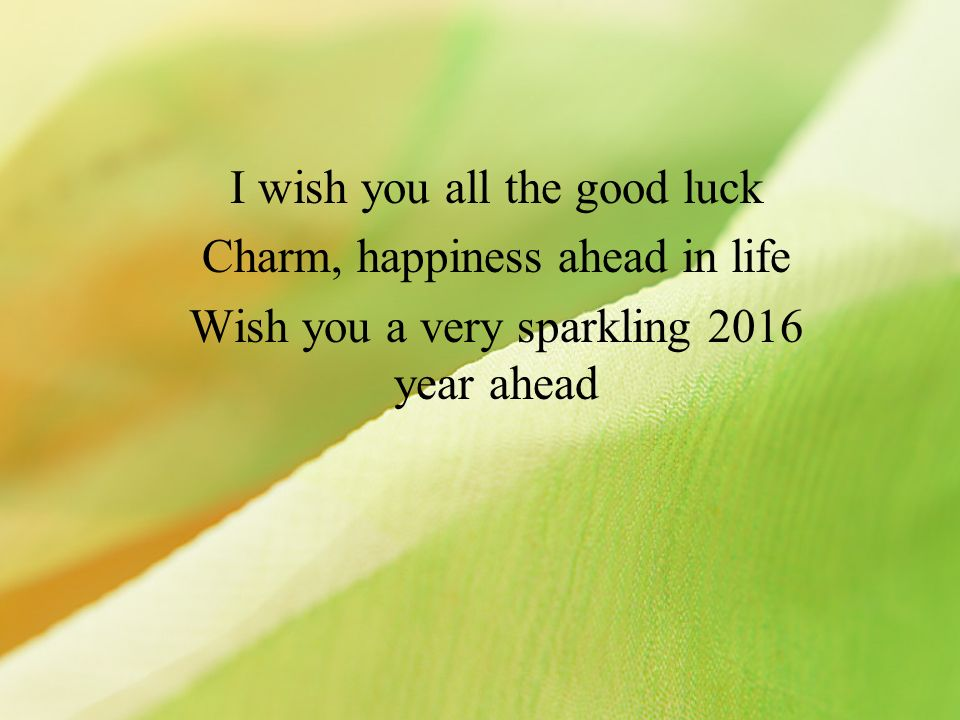i wish you all the good luck charm happiness ahead in life