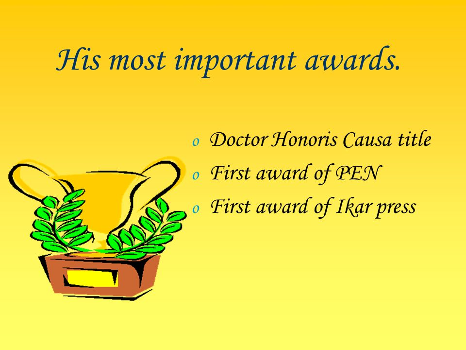 His most important awards.