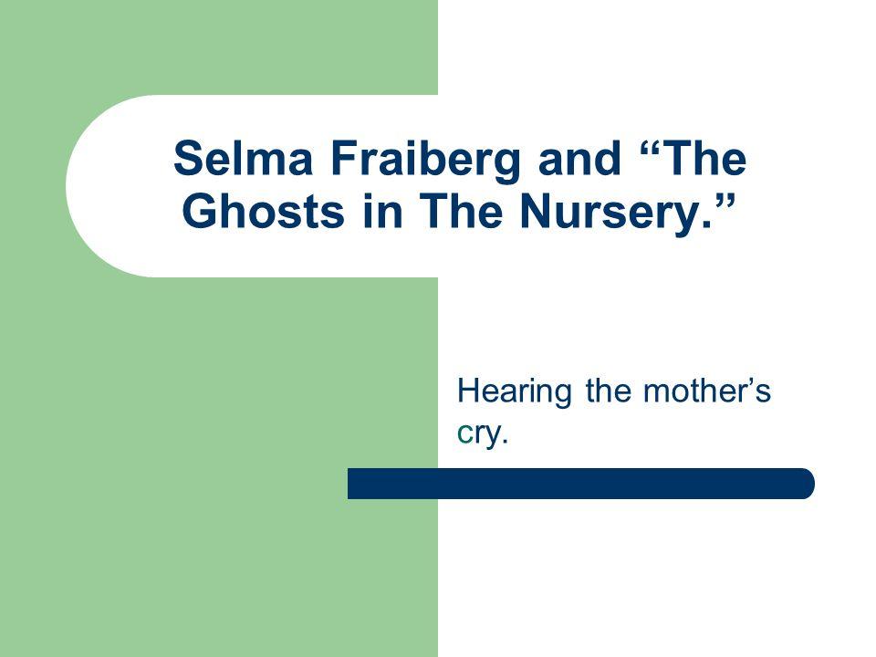 Ghosts In The Nursery Fraiberg Summary Thenurseries