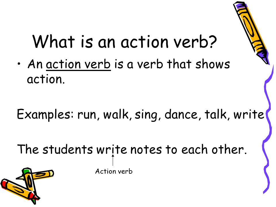 what is an action verb an action verb is a verb that shows action