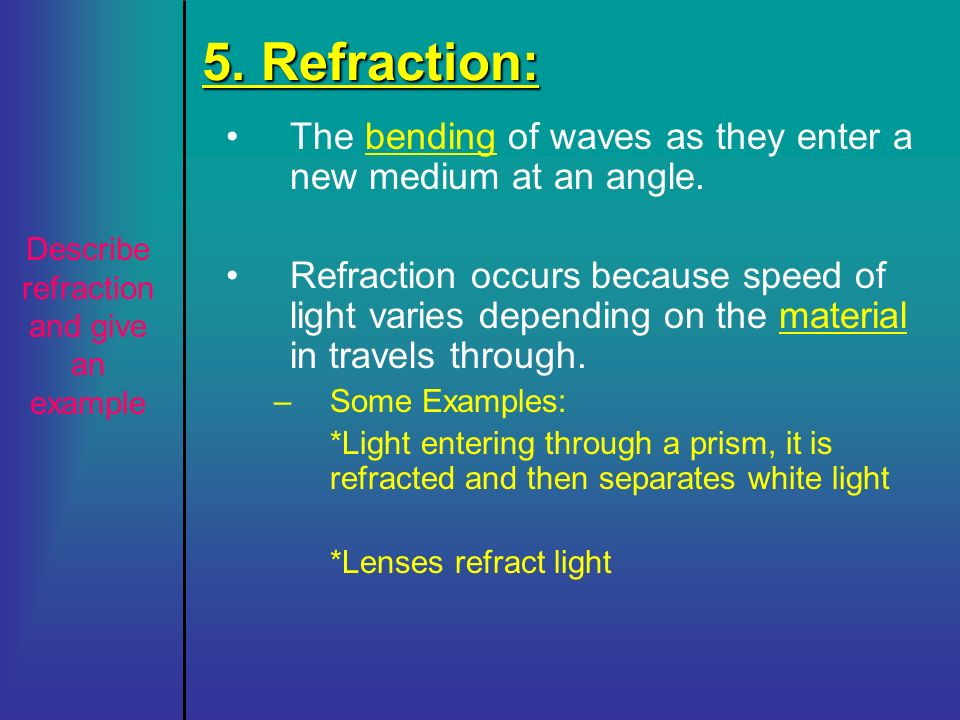 Describe refraction and give an example