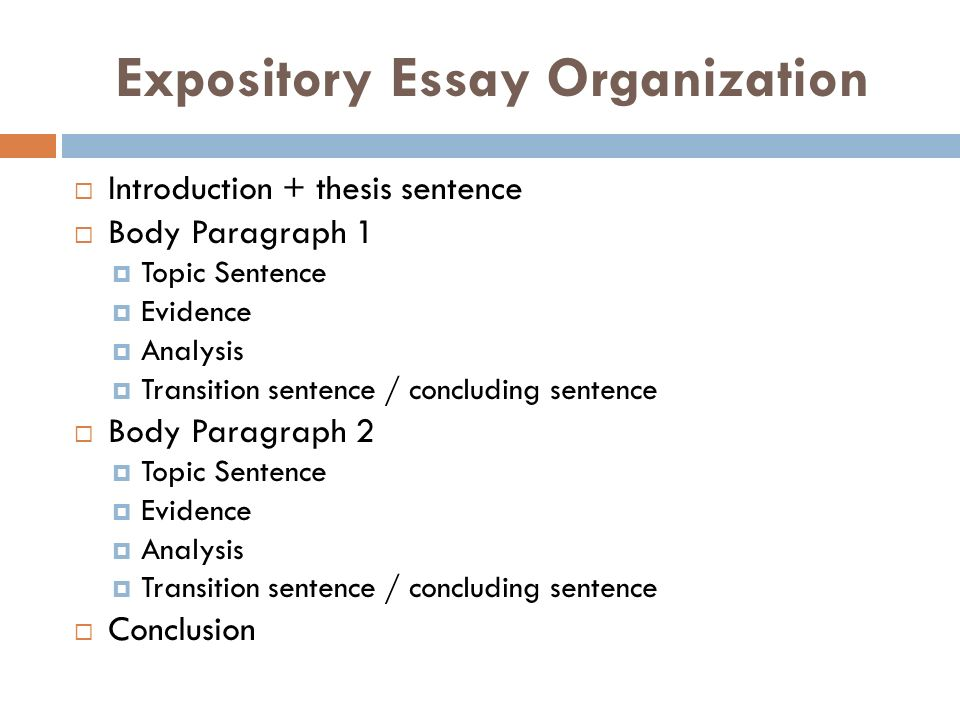 organize expository essay Before you write your expository essay, you must organize your ideas one way to organize content is by creating a formal outline normally, an outline organizes only the body of your paper.