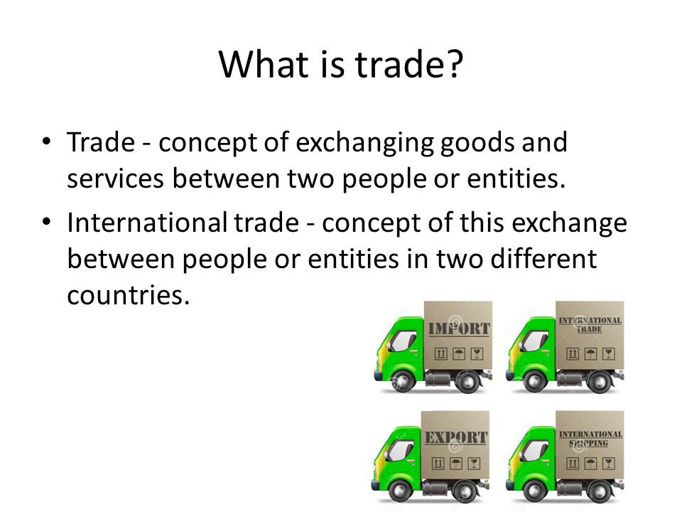 the concept of international trade Benefits of international trade explain the following concepts using the idea of consumer and producer surplus for international trade: the first benefit of international commerce would be to increase the variety of goods wine or beer these are two products that are not they are different.