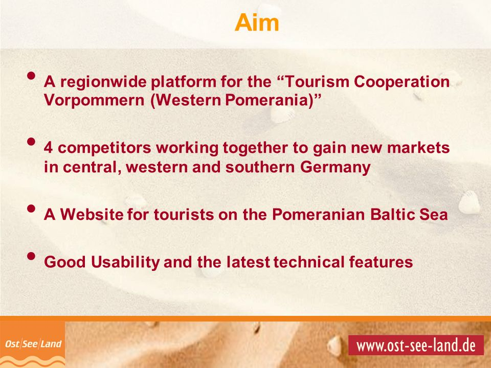 Aim A regionwide platform for the Tourism Cooperation Vorpommern (Western Pomerania)
