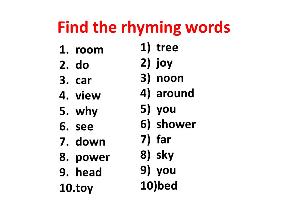 Find the rhyming words tree room joy do noon car around view ...