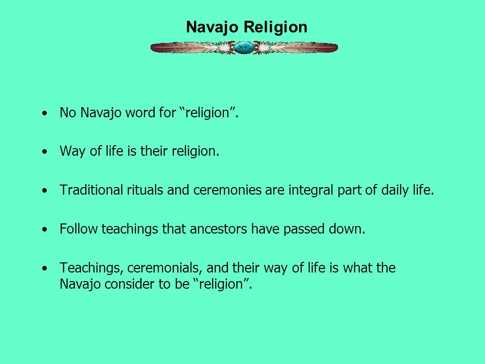 The Din 1 Navajo Religion A Way Of Life Created By Dawn E Owen