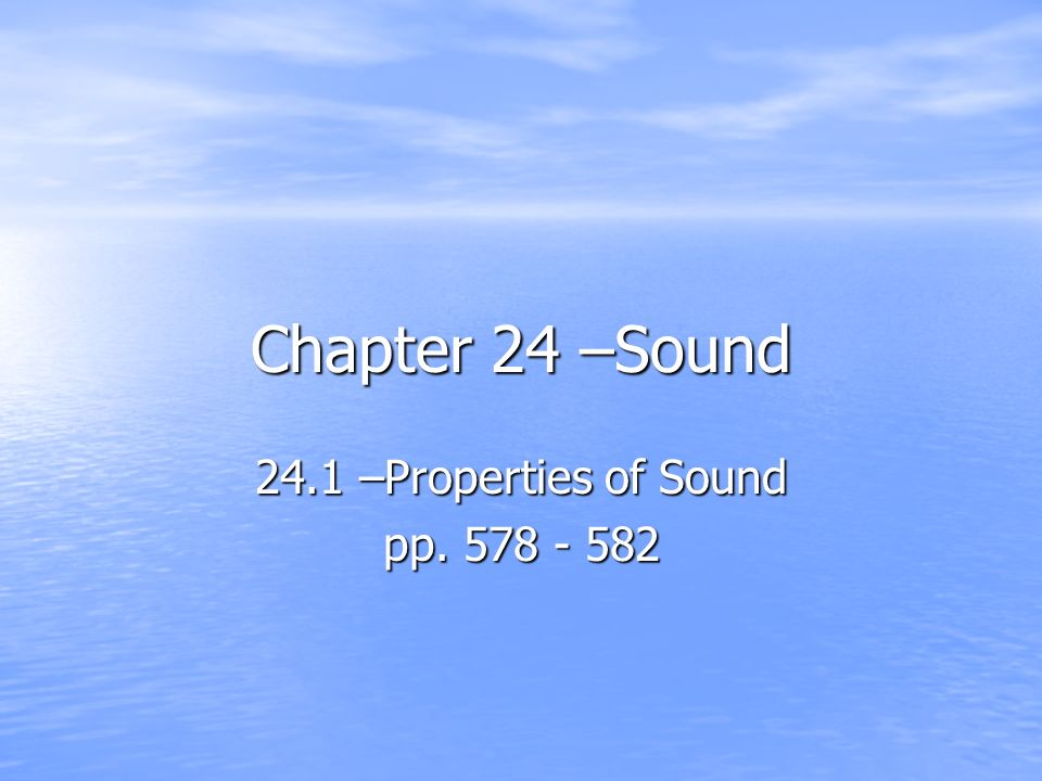 24.1 –Properties of Sound pp