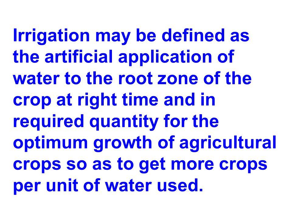 Irrigation - definition - necessity -advantage