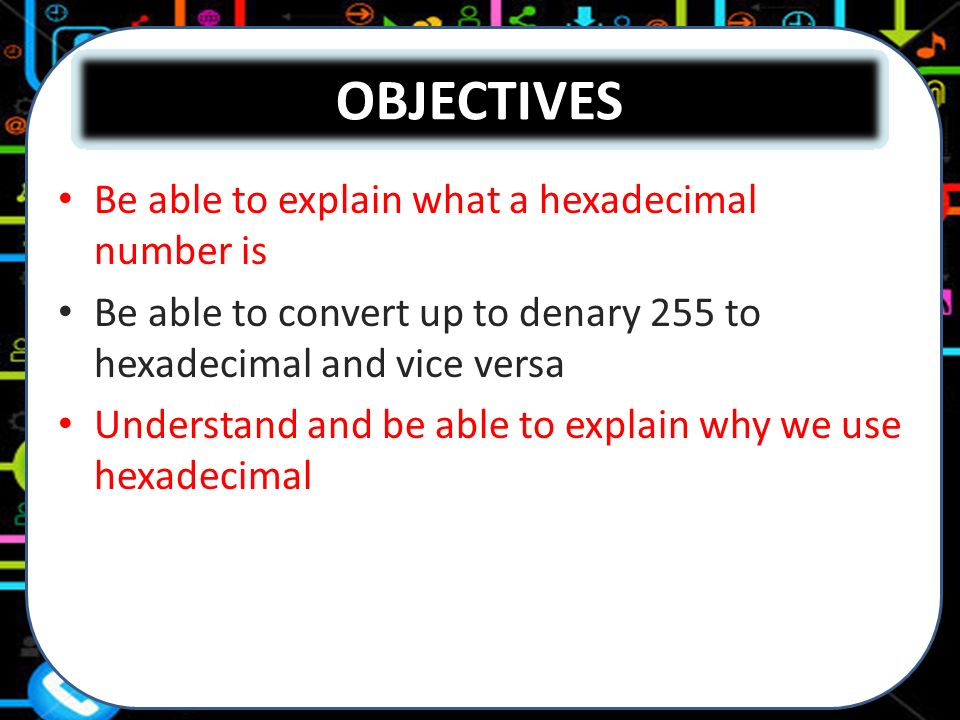 Hexadecimal Numbers Ppt Video Online Download