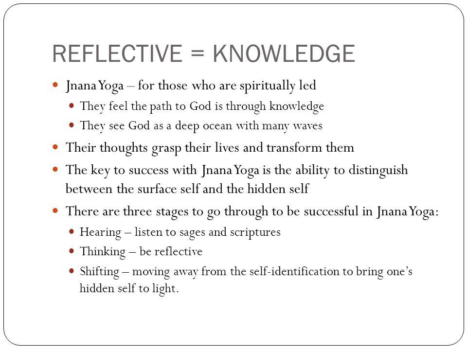 13 REFLECTIVE KNOWLEDGE Jnana Yoga