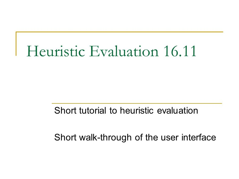 Heuristic Evaluation Short tutorial to heuristic evaluation - ppt ...