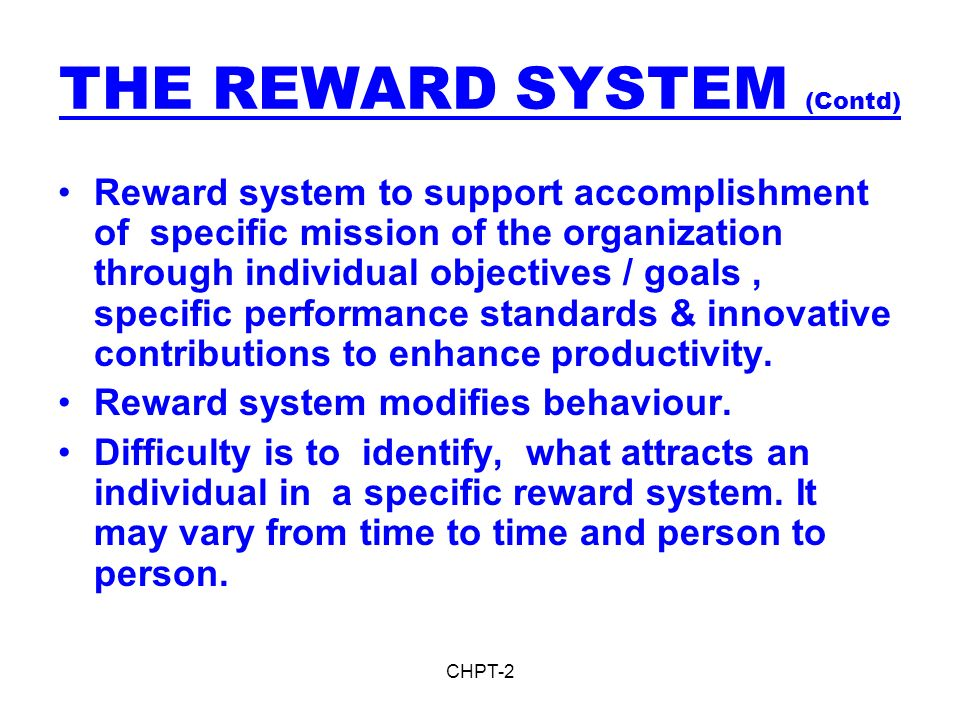 THE REWARD SYSTEM (Contd)
