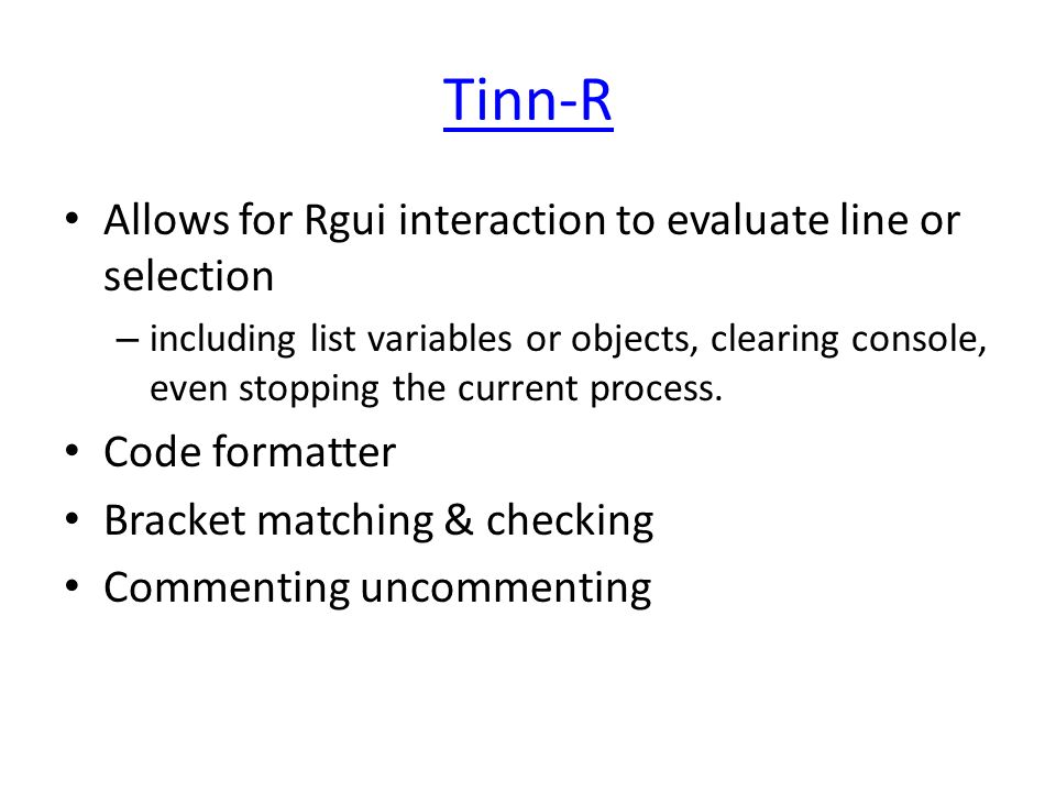 Tinn-R Allows for Rgui interaction to evaluate line or selection