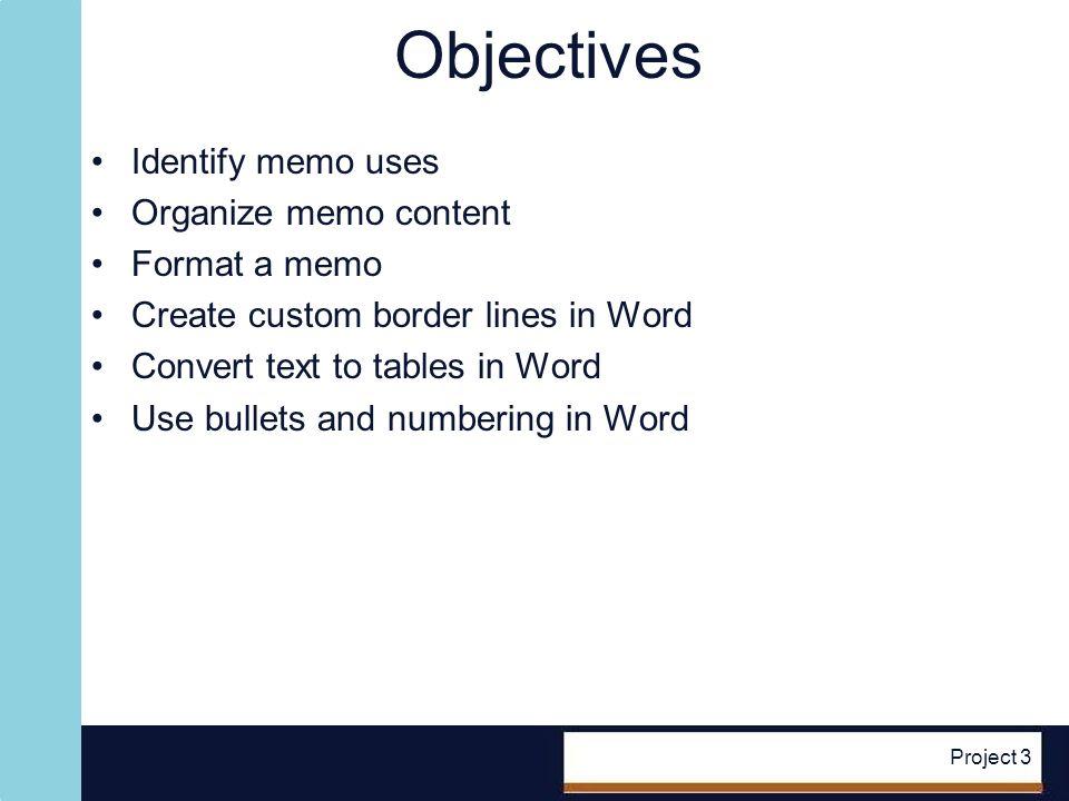 objectives identify memo uses organize memo content format a memo