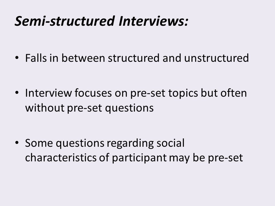 semi structured interviews in research The difference between structured & semi-structured interviews in qualitative research by shane hall - updated september 26, 2017.