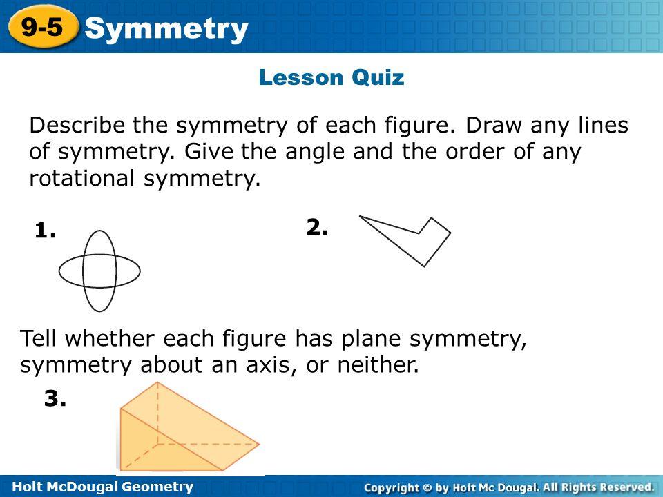 9 5 Symmetry Holt Mcdougal Geometry Holt Geometry Ppt Download