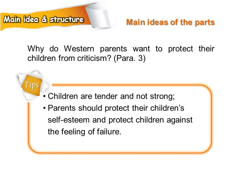 Children are tender and not strong;