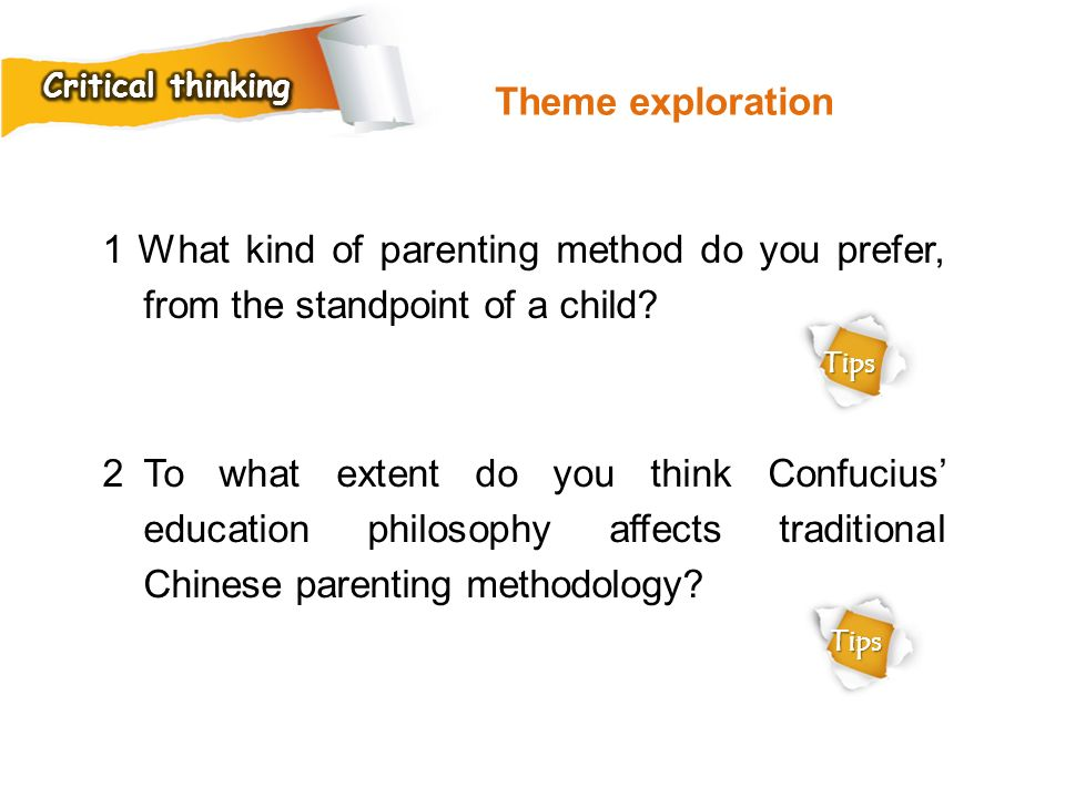Critical thinking Theme exploration. 1 What kind of parenting method do you prefer, from the standpoint of a child