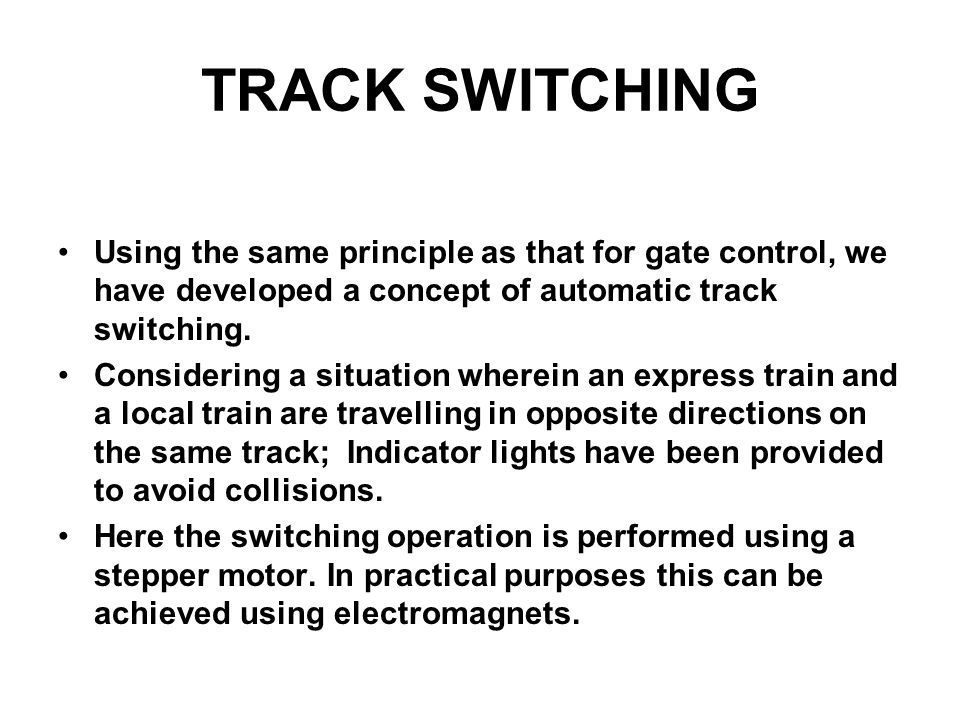 TRACK SWITCHING Using the same principle as that for gate control, we have developed a concept of automatic track switching.
