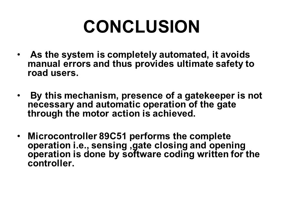 CONCLUSION As the system is completely automated, it avoids manual errors and thus provides ultimate safety to road users.