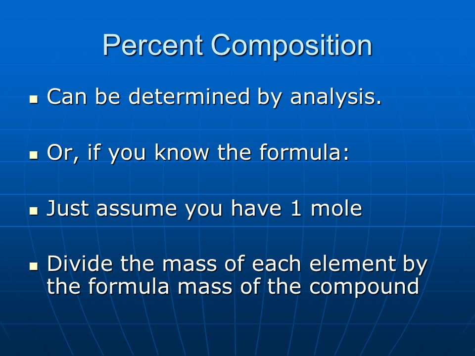 Percent Composition Can be determined by analysis.
