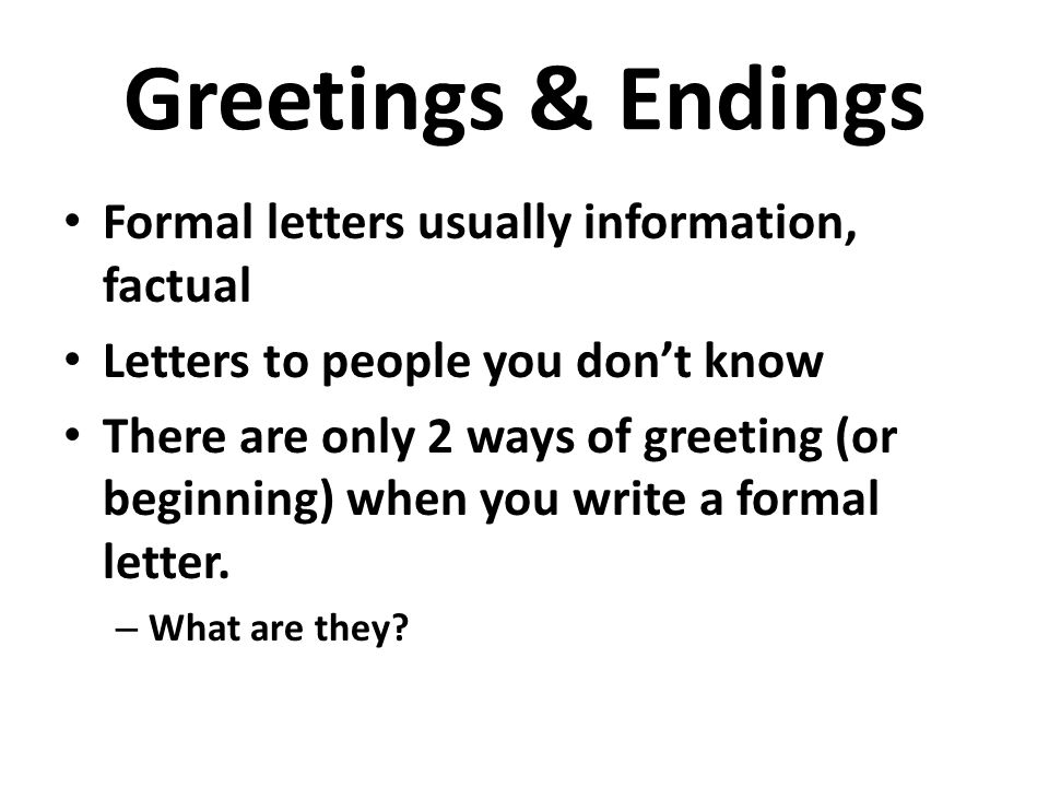 How to write formal letters ppt video online download greetings endings formal letters usually information factual m4hsunfo