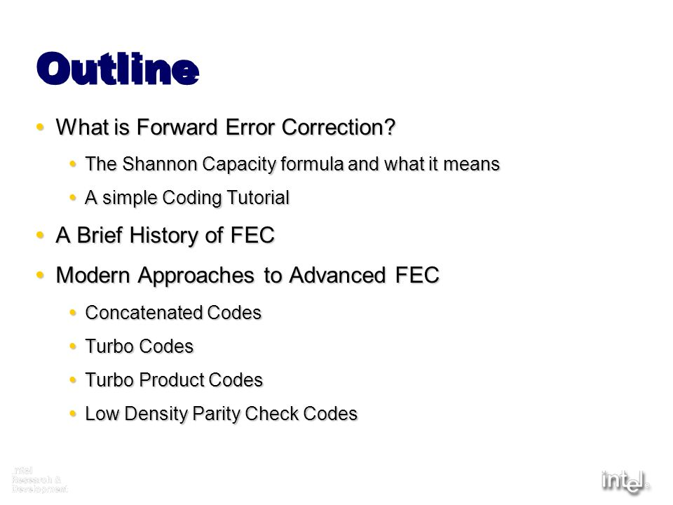 Outline What is Forward Error Correction A Brief History of FEC