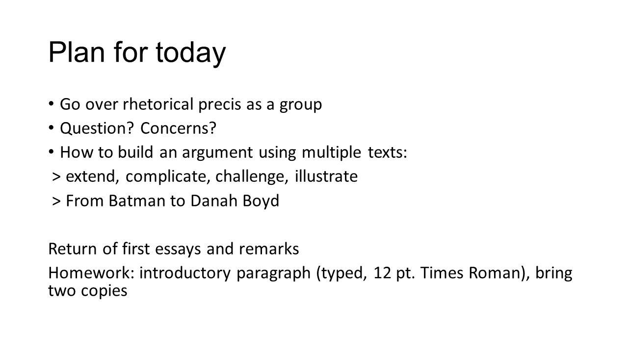 Plan For Today Go Over Rhetorical Precis As A Group