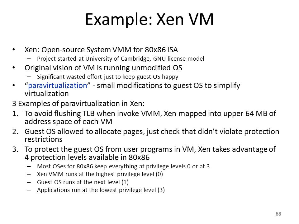 Example: Xen VM Xen: Open-source System VMM for 80x86 ISA