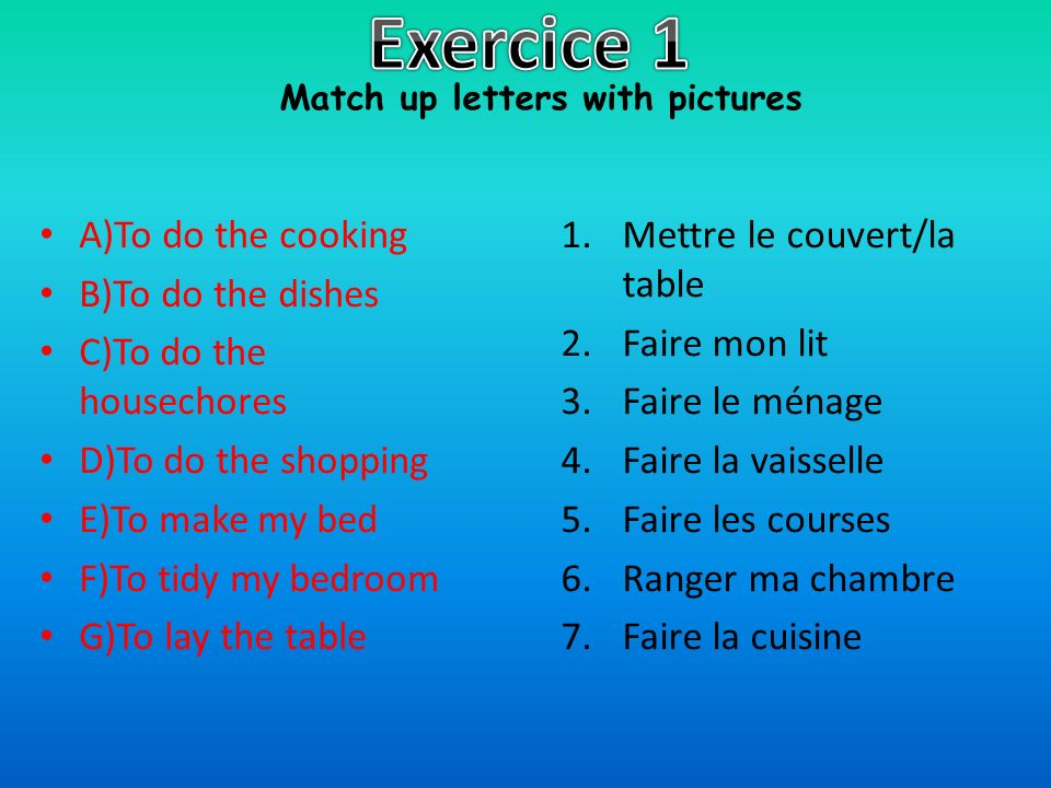 Exercice 1 A)To do the cooking B)To do the dishes