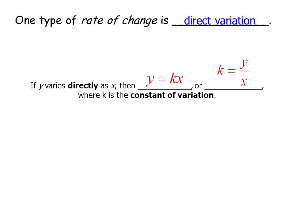 One type of rate of change is ______________. direct variation