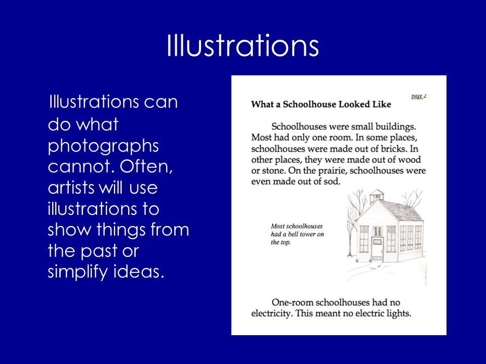 Illustrations Illustrations can do what photographs cannot.