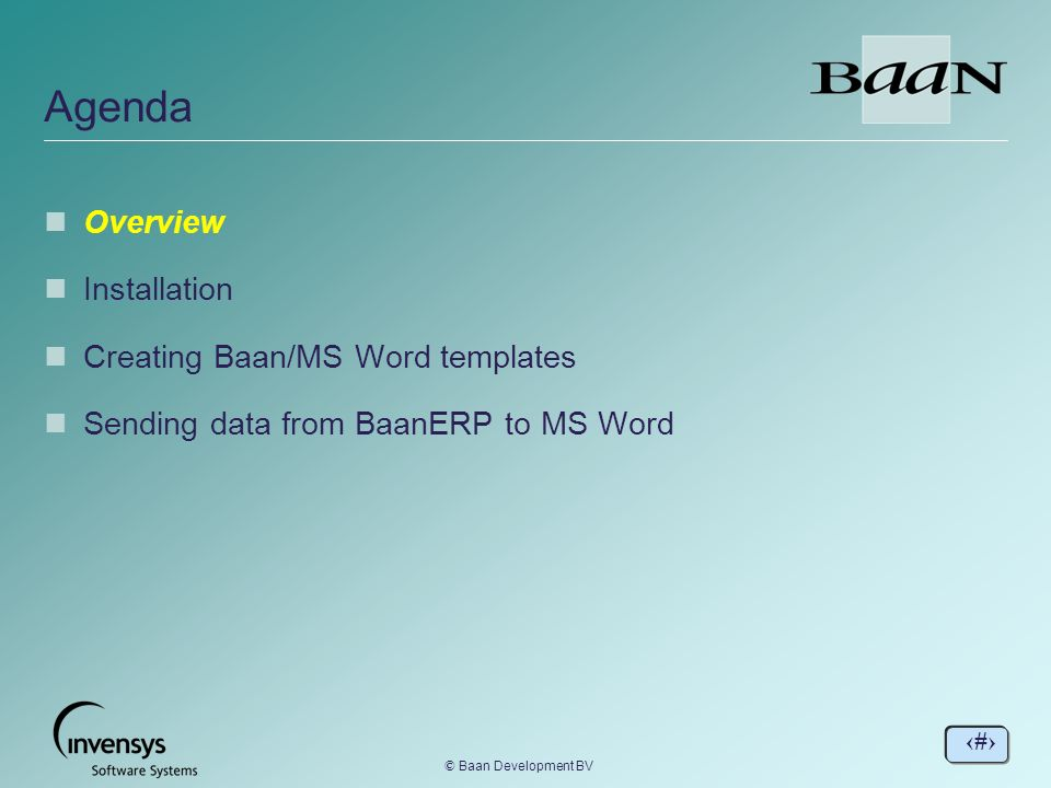 Agenda Overview Installation Creating BaanMS Word templates
