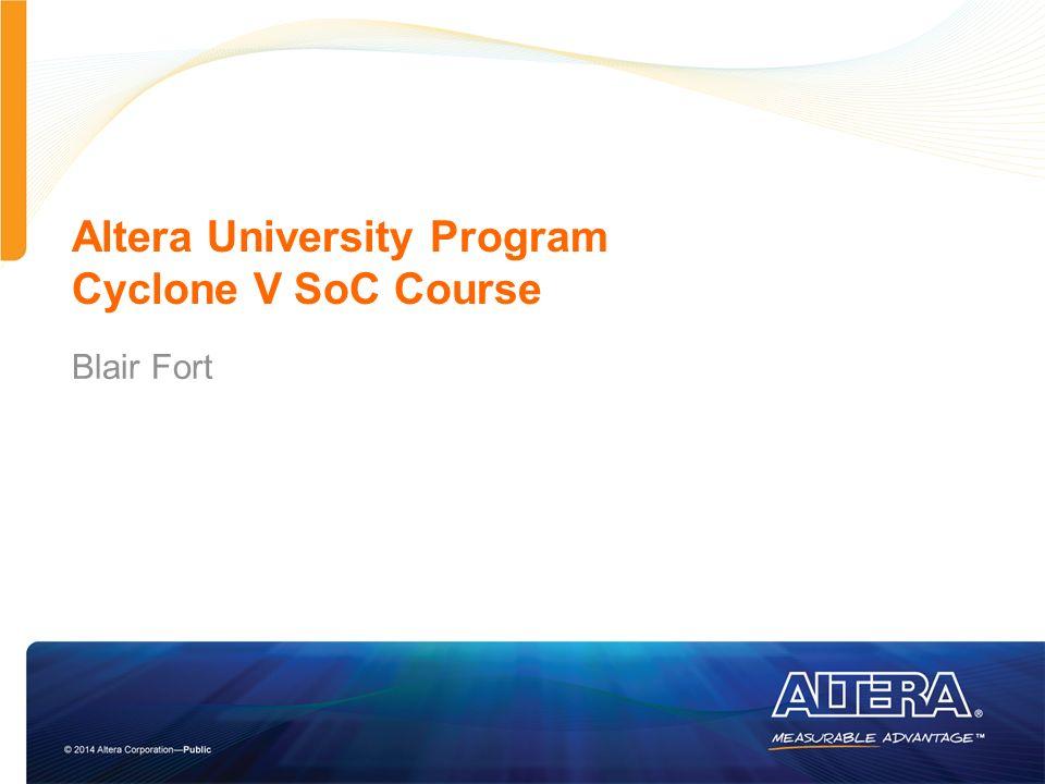 Altera University Program Cyclone V SoC Course - ppt download