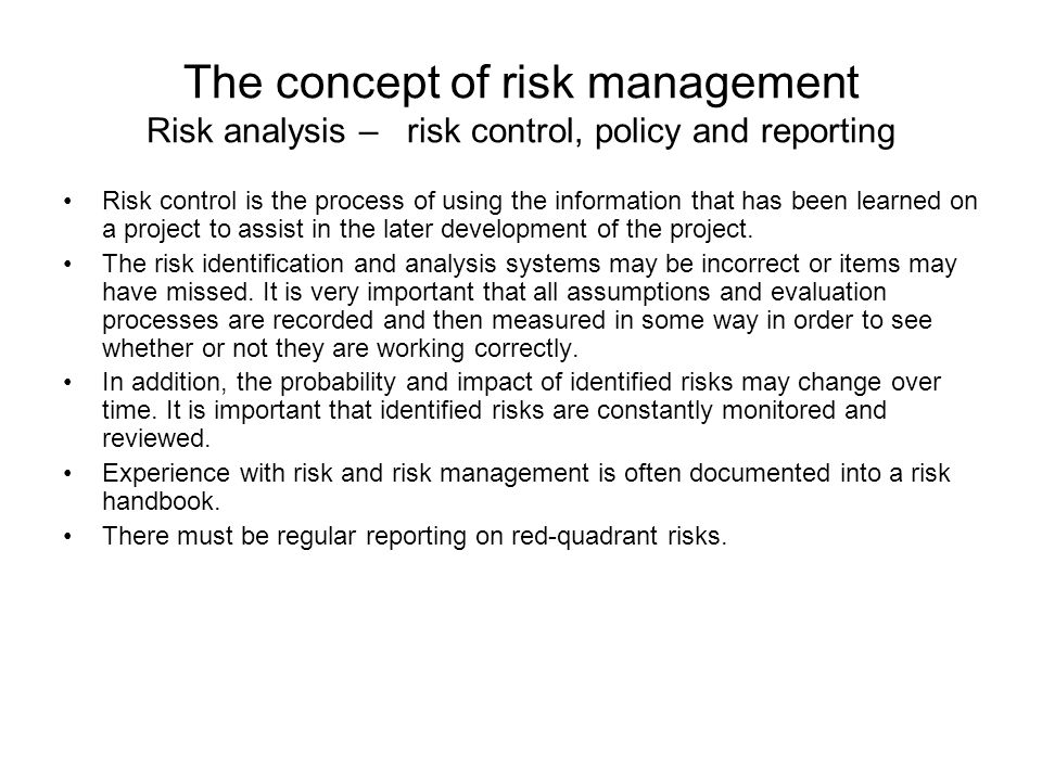 the process of risk management concept If this risk management process is known, a business will be running more smoothly by avoiding many types of barriers related a good risk manager always follow every step of risk management process as every business organization has the risks to a certain level it may be related to market.