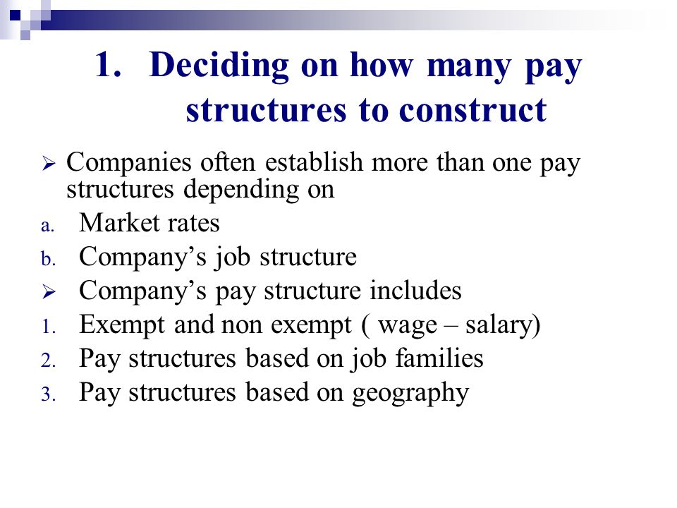 Deciding on how many pay structures to construct