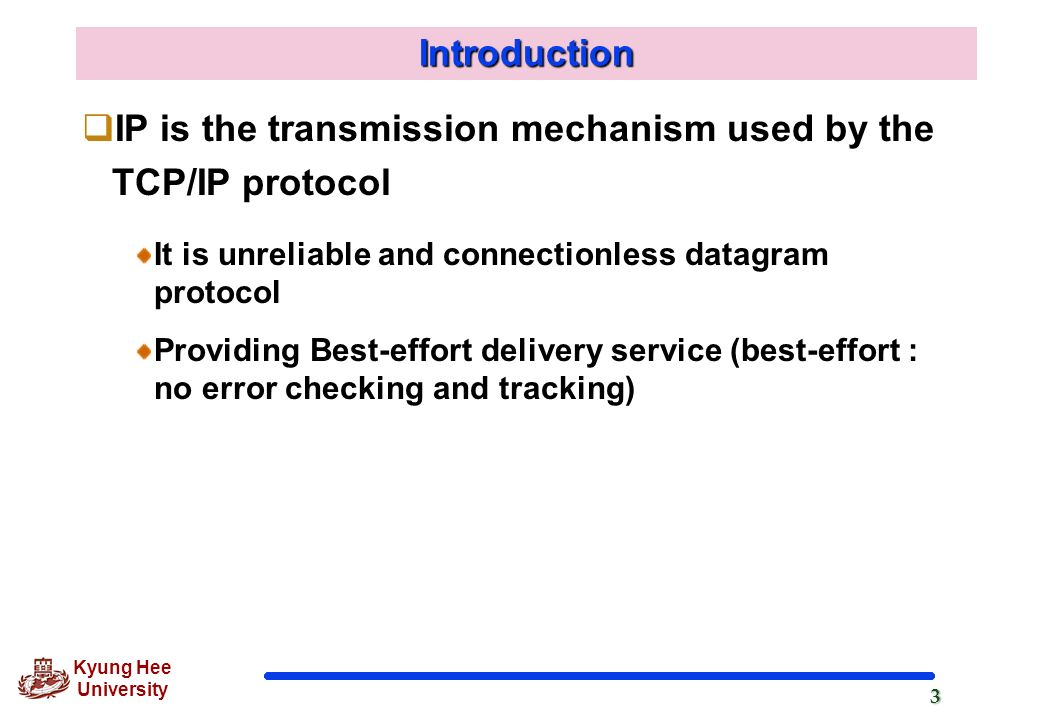 IP is the transmission mechanism used by the TCP/IP protocol