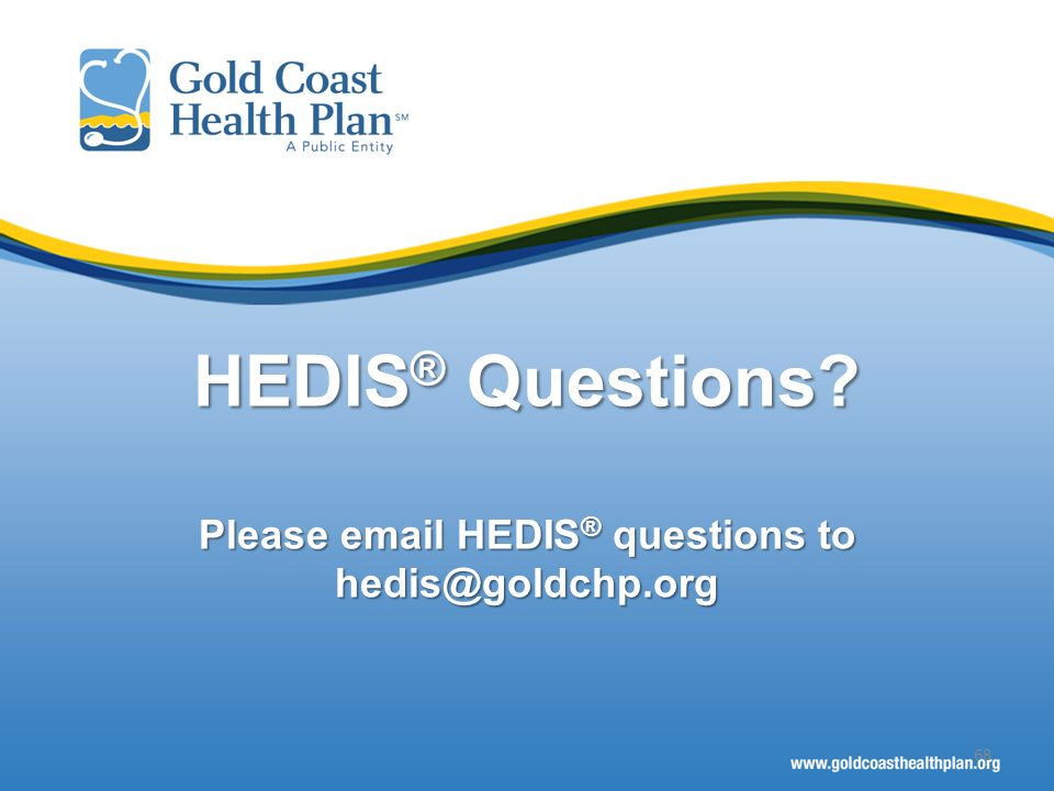 Introduction to HEDIS® 2016 Presented by the Quality